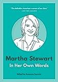 Martha Stewart: In Her Own Words (English Edition)