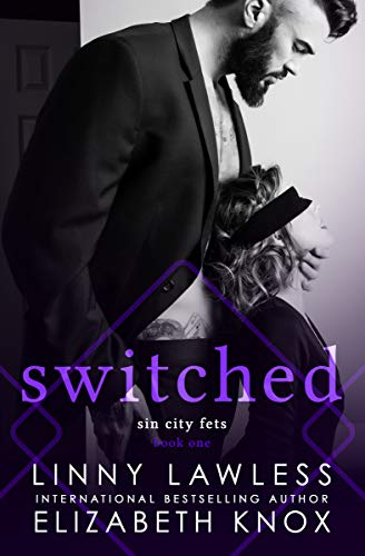 Switched (Sin City Fets Book 1)