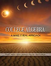 College Algebra: A Make it Real Approach (New 1st Editions in Mathematics)