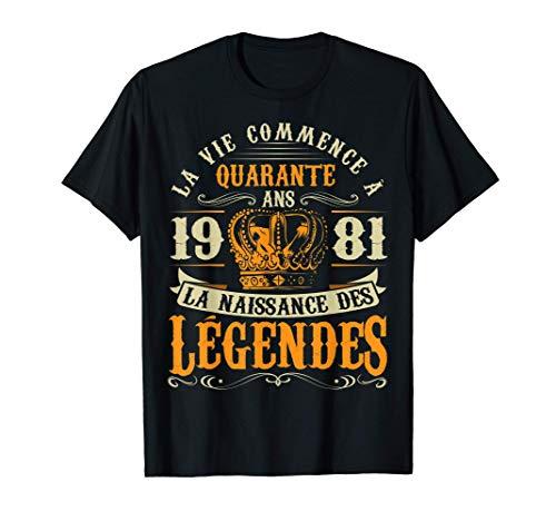 Anniv 40 ans Anniversaire Humour Naissance 1981 Cadeau T-Shirt