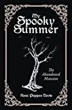 My Spooky Summer: The Abandoned Mansion (English Edition)