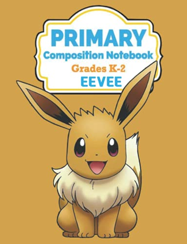 Primary Composition Notebook: Grades K-2 Kindergarten Writing Journal Eevee Anime Lover (Draw & Write Exercise Books)