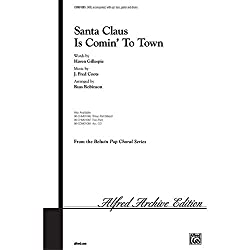 SANTA CLAUS IS COMIN\' TO TOWN (SATB) CHANT