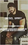 Diesel Spirit: Thought Provoking Insights on Mindset, Life, and Success (English Edition)