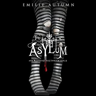 The Asylum for Wayward Victorian Girls                   By:                                                                                                                                 Emilie Autumn                               Narrated by:                                                                                                                                 Emilie Autumn                      Length: 7 hrs and 38 mins     13 ratings     Overall 4.5