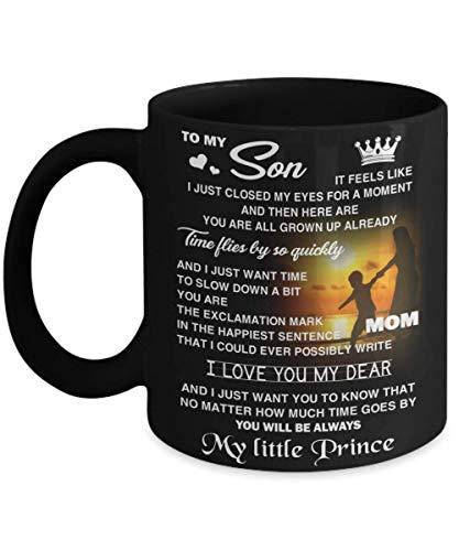 N\A Mi principito, Eres la oración más Feliz Que podría Escribir Taza de café - Regalo Negro para Hijo, Hija, Madre, Padre en el día de graduación, cumpleaños, Navidad, acción de Gracias, Pascua