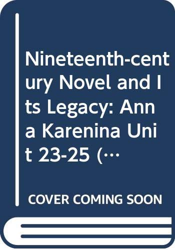 Price comparison product image Nineteenth-century Novel and Its Legacy: Anna Karenina Unit 23-25 (Course A312)