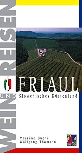 Wein und Reisen. Friaul und Slowenisches Küstenland