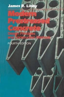 By Libby, James R. Modern Prestressed Concrete: Design Principles and Construction Methods Paperback - November 2012