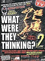 What Were They Thinking 2: Xtreme Sports Gone [DVD]