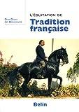 L'équitation de tradition française by Dom Diogo de Bragance(2005-08-23) - Belin - 01/01/2005