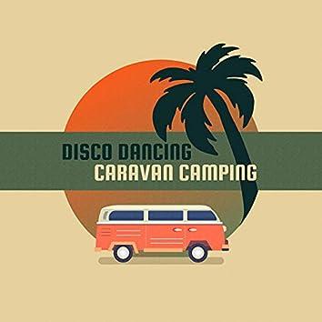 Disco Dancing Caravan Camping