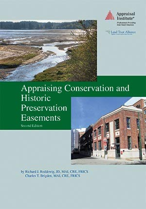 Compare Textbook Prices for Appraising Conservation and Historic Preservation Easements, Second Edition  ISBN 9781935328803 by Charles Brigden, MAI, Richard J. Roddewig, MAI