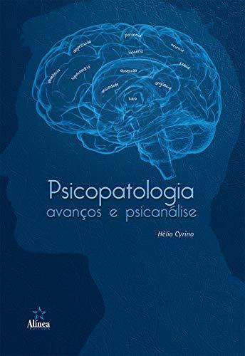 Psicopatologia, avanços e psicanálise