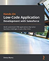 Hands-On Low-Code Application Development with Salesforce Front Cover
