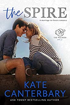 The Spire: A Marriage-to-Lovers Romance (The Walsh Series Book 6) by [Kate Canterbary]