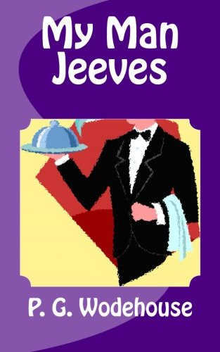 My Man Jeeves: A Quality Print Classic