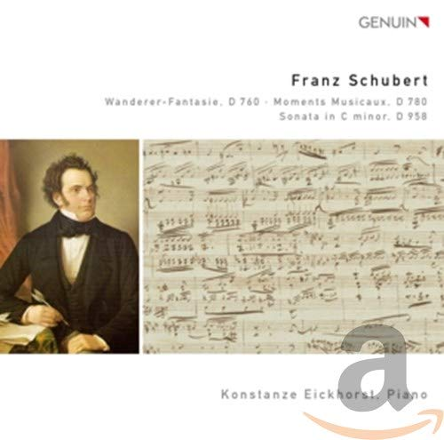 Schubert: Wanderer-Fantasie D 760/ Moments Musicaux, D 780/ Sonata in c moll, D 958