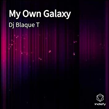 My Own Galaxy