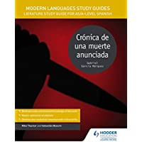 Modern Languages Study Guides: Crónica de una muerte anunciada: Literature Study Guide for AS/A-level Spanish (Film and literature guides)