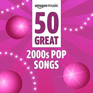 50 Great 2000s Pop Songs