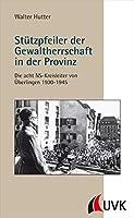 Sttzpfeiler der Gewaltherrschaft in der Provinz: Die acht Kreisleiter von berlingen 1930-1945
