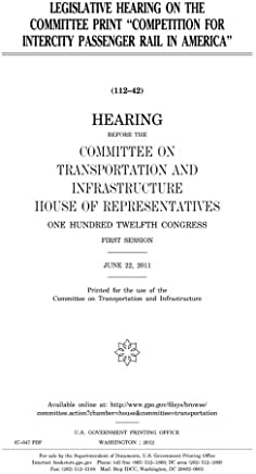 Legislative Hearing on the Committee Print Competition for Intercity Passenger Rail in America