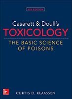 Casarett and Doulls Toxicology: The Basic Science of Poisons (Casarett & Doull's Toxicology)