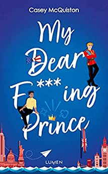My Dear F***ing Prince par [Casey Mcquiston, Celine Morzelle, Sarah Dali]