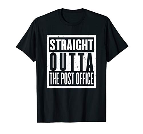 Straight Outta The Post Office Funny Postal Worker T-Shirt