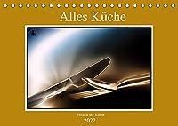 Alles Kueche - Helden der Kueche (Tischkalender 2022 DIN A5 quer): Kuechenhelfer fuer Haushalt oder Gastronomie wunderbar inszeniert. (Monatskalender, 14 Seiten )
