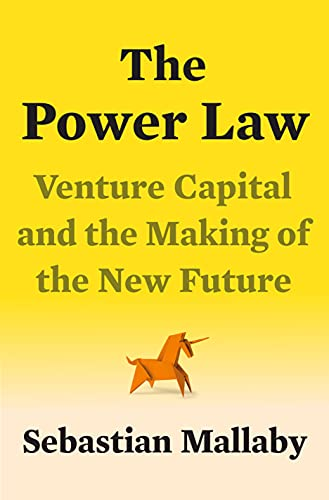 The Power Law: Venture Capital and the Making of the New Future