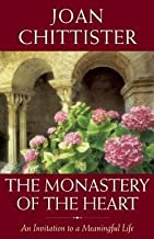 Joan Chittister: The Monastery of the Heart : An Invitation to a Meaningful Life (Paperback); 2012 Edition