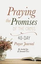 Praying the Promises of the Cross: 40-Day Prayer Journal