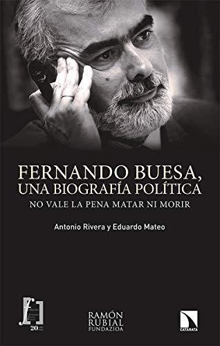 Fernando Buesa, una biografía política: No vale la pena matar ni morir: 294 (Investigación y Debate)