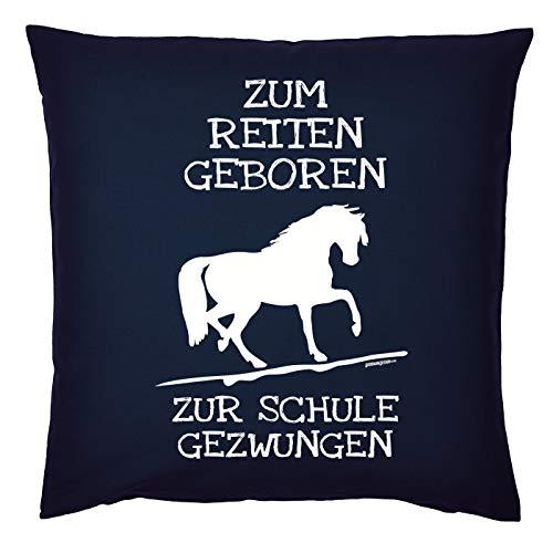 Tini - Shirts Reiter - Schüler Sprüche Kissen - Dekokissen REIT-Sport : Zum Reiten geboren zur Schule gezwungen - Geschenk-Kissen Pferde-Motiv - ohne Füllung - Farbe : Navyblau