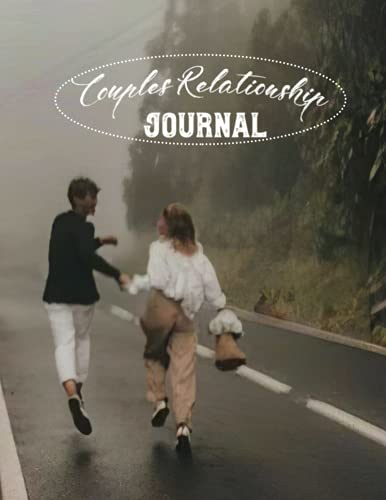 Couples Relationship Journal: Relationship Journal For Couples (8.5x11 in and 110 pages)