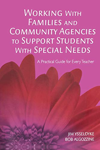 Working With Families And Community Agencies To Support Students With Special Needs A Practical Guide For Every