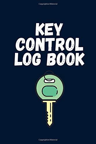 Key Control Log Book: Key Log Book   Key Tracker Log Book   Key Register Log Book for Business   Key Sign In Book