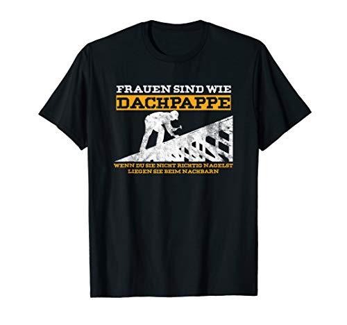 Dachpappe Dachdecker Dach Dachdecken Dachmaterial Geschenk T-Shirt