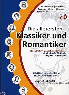 DIE ALLERERSTEN KLASSIKER + ROMANTIKER 1 - arrangiert für Klavier - mit CD [Noten / Sheetmusic] Komponist: SCHOLZ ERWIN CHRISTIAN