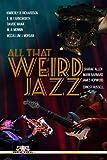All That Weird Jazz