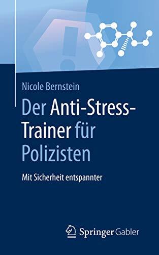 Der Anti-Stress-Trainer für Polizisten: Mit Sicherheit entspannter
