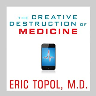 The Creative Destruction of Medicine audiobook cover art
