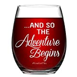 And So The Adventure Begins You Got This - Funny Wine Glass 15 Oz - Graduation Gifts, Going Away Gifts, New Journey Gifts, Job Change Gifts for Women Men BFF Friends Sister Coworkers Teacher Nurse