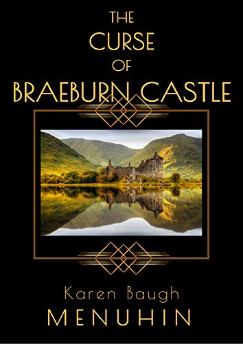 The Curse of Braeburn Castle: A Scottish Castle Murder Mystery (Heathcliff Lennox Book 3) (English Edition)