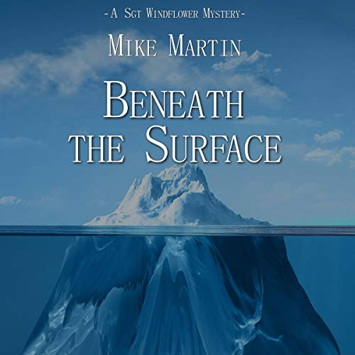 Beneath the Surface: Sgt. Windflower Mystery Series, Book 3