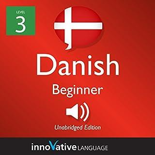 Learn Danish - Level 3: Beginner Danish: Volume 1: Lessons 1-25 cover art