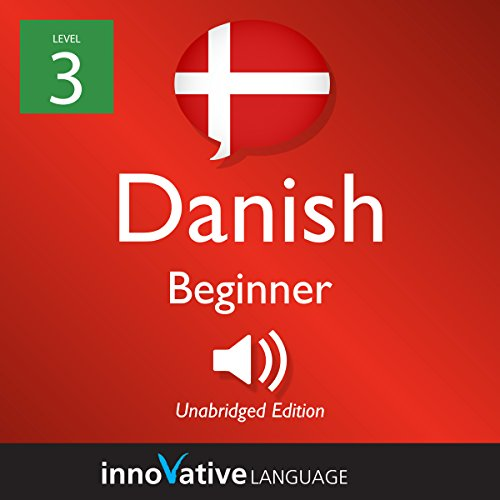Learn Danish - Level 3: Beginner Danish: Volume 1: Lessons 1-25 cover art