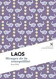Laos - Mirages de la tranquillité
